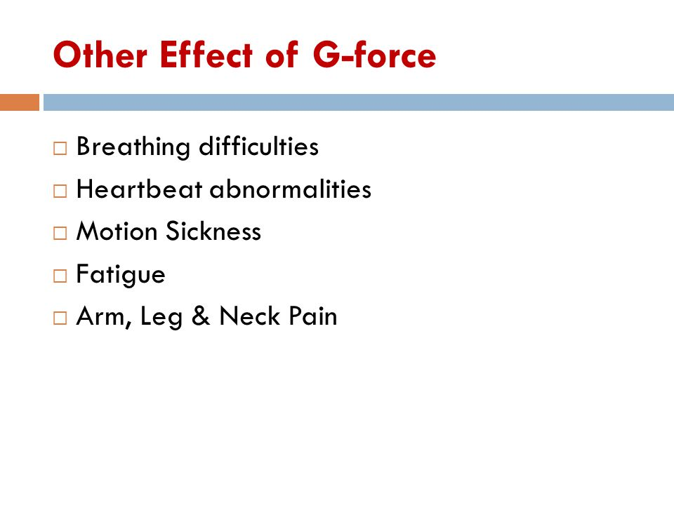 Other Effect of G-force