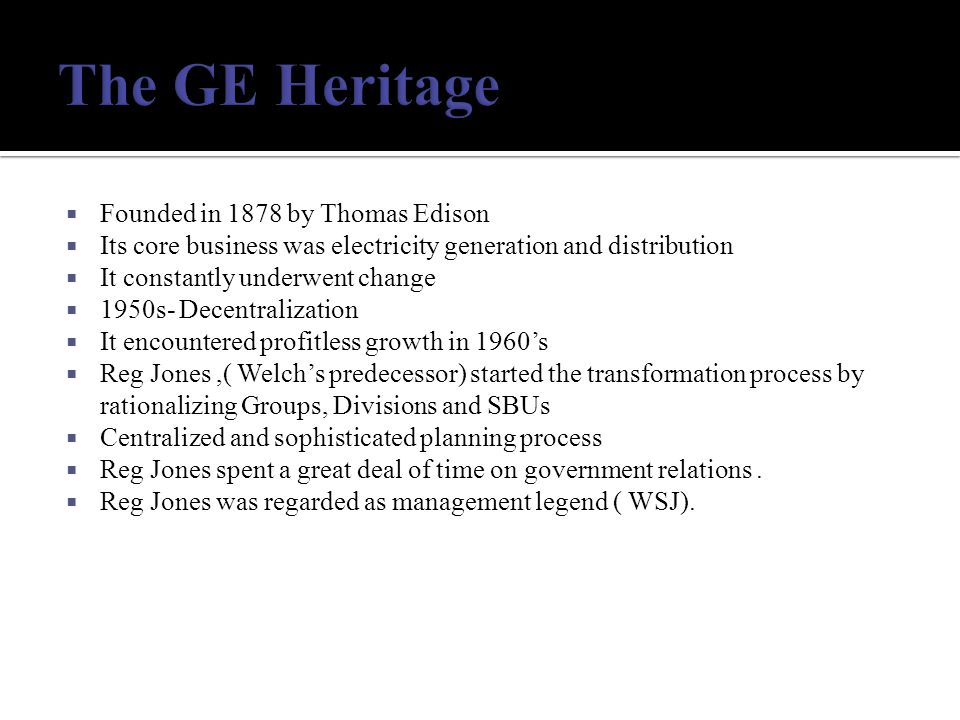 The GE Heritage Founded in 1878 by Thomas Edison
