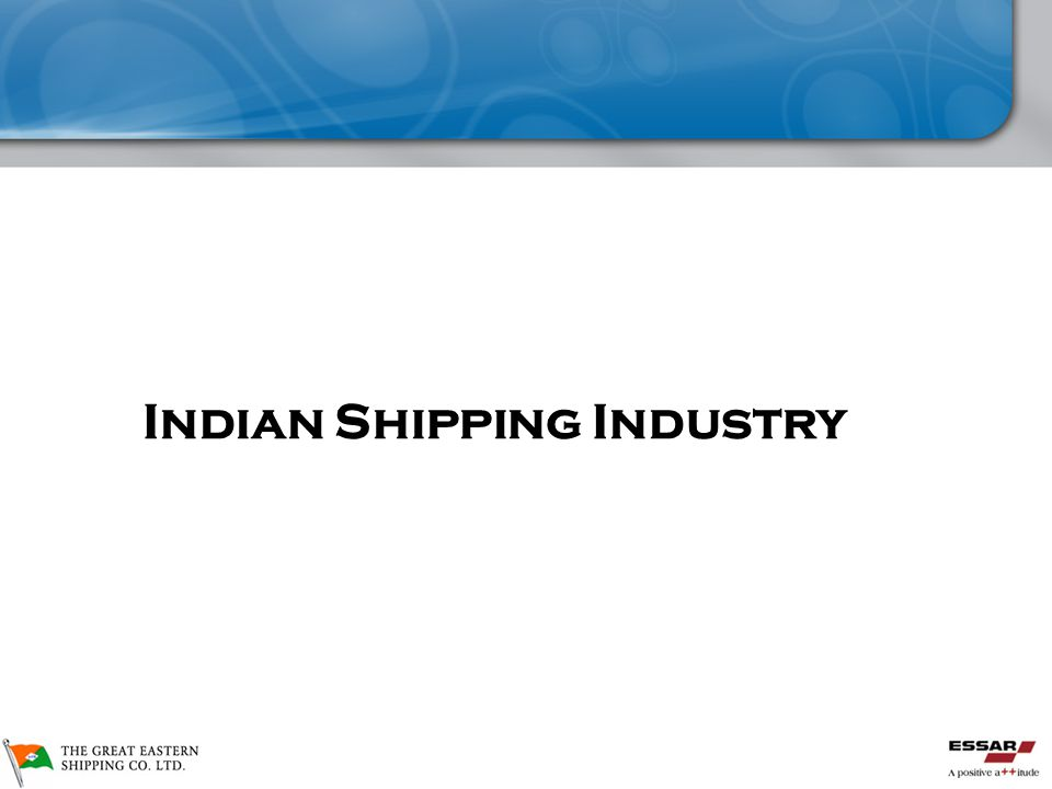 The Shipping Industry Indian Shipping Industry