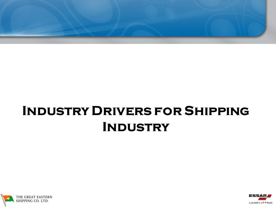 Industry Drivers for Shipping Industry