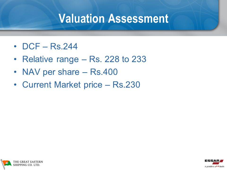 Valuation Assessment DCF – Rs.244 Relative range – Rs. 228 to 233
