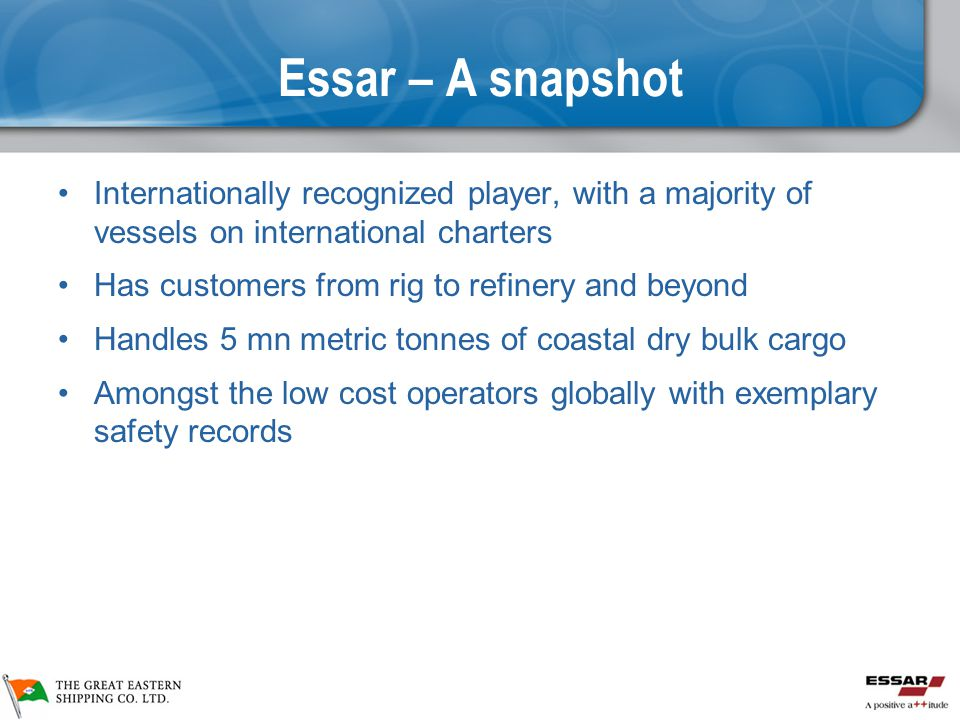 Essar – A snapshot Internationally recognized player, with a majority of vessels on international charters.