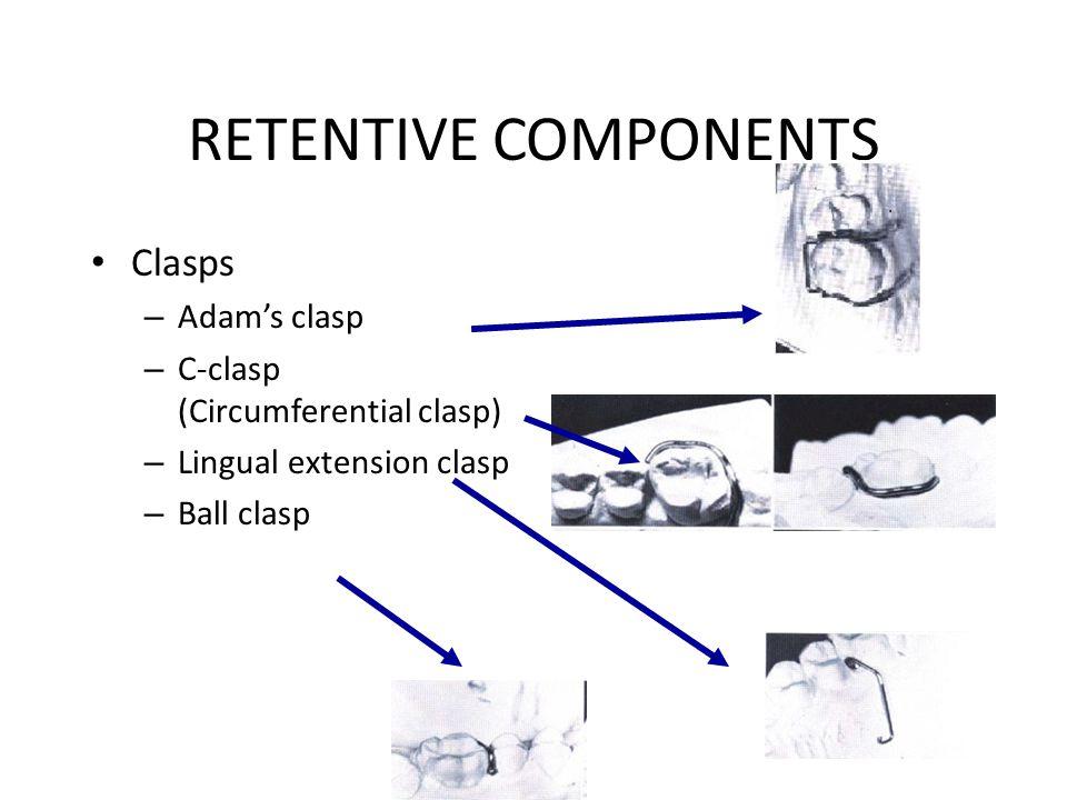 RETENTIVE COMPONENTS Clasps Adam's clasp