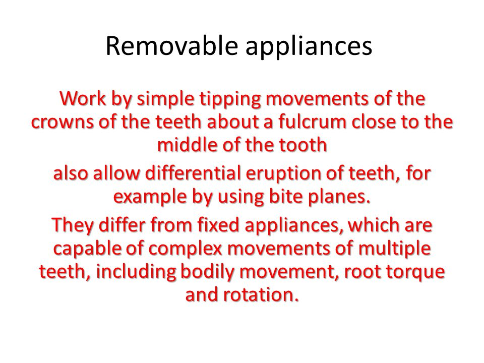Removable appliances