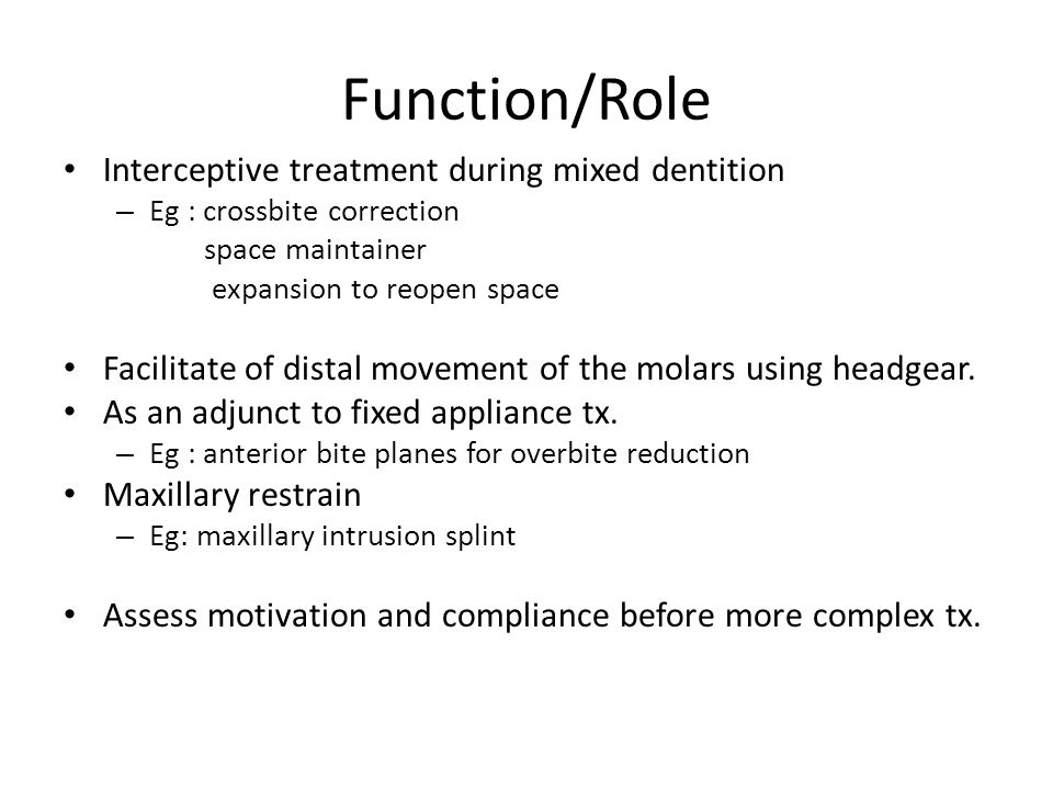 Function/Role Interceptive treatment during mixed dentition