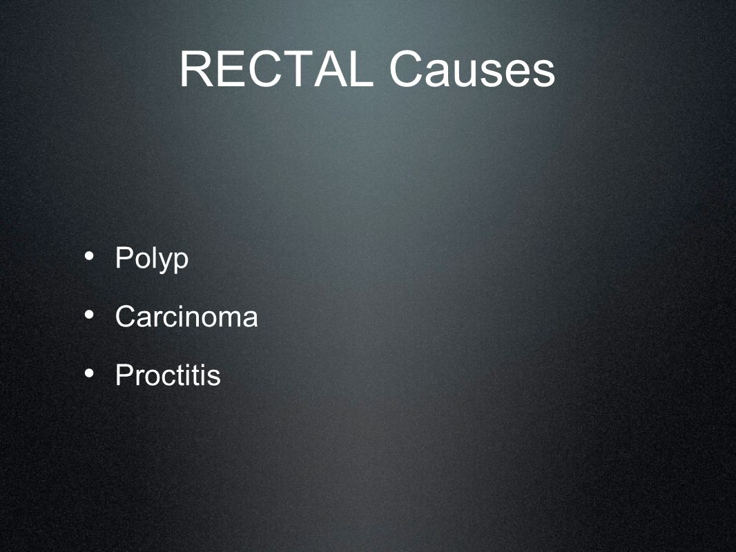 RECTAL Causes Polyp Carcinoma Proctitis