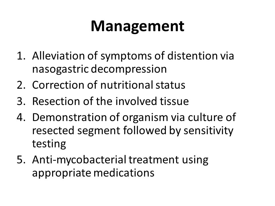 Management Alleviation of symptoms of distention via nasogastric decompression. Correction of nutritional status.