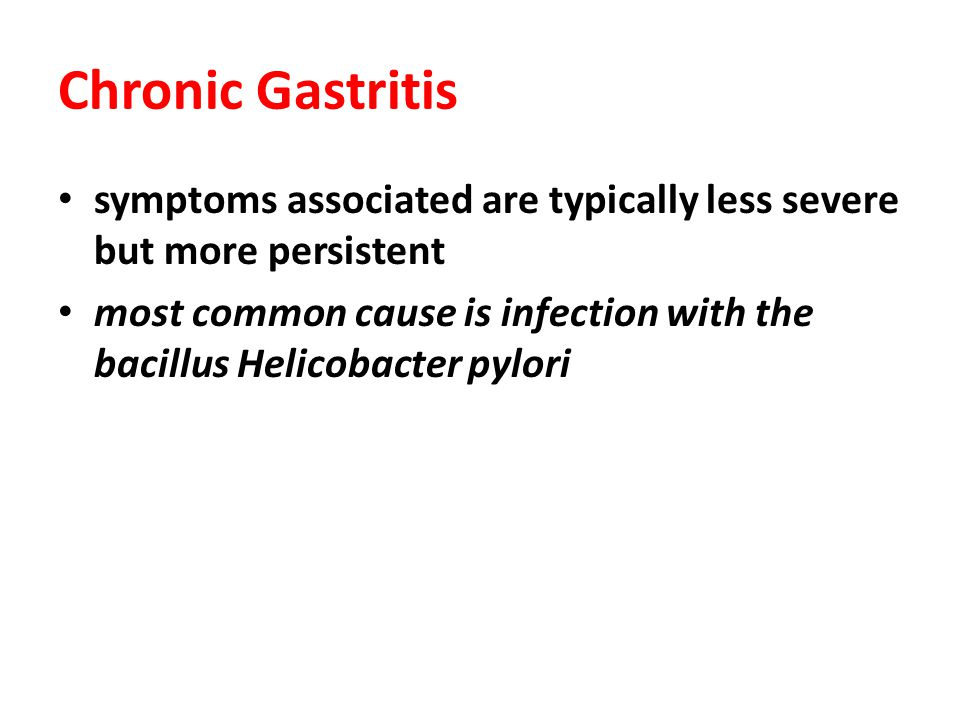 Chronic Gastritis symptoms associated are typically less severe but more persistent.