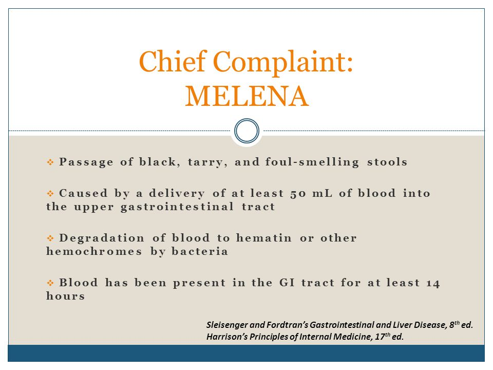 Chief Complaint: MELENA
