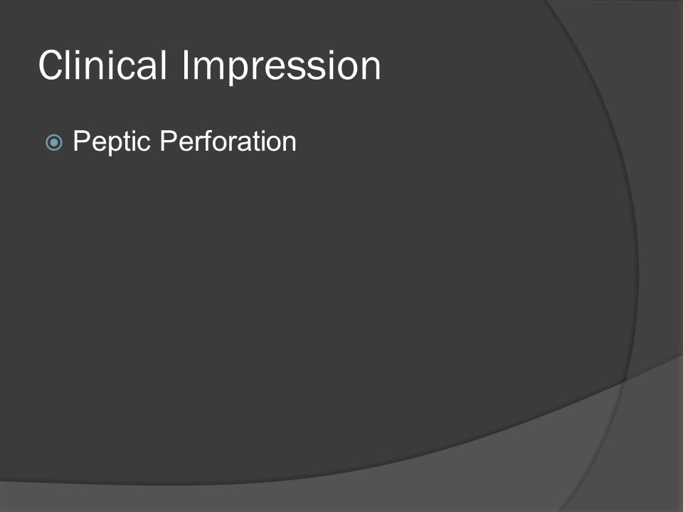 Clinical Impression Peptic Perforation