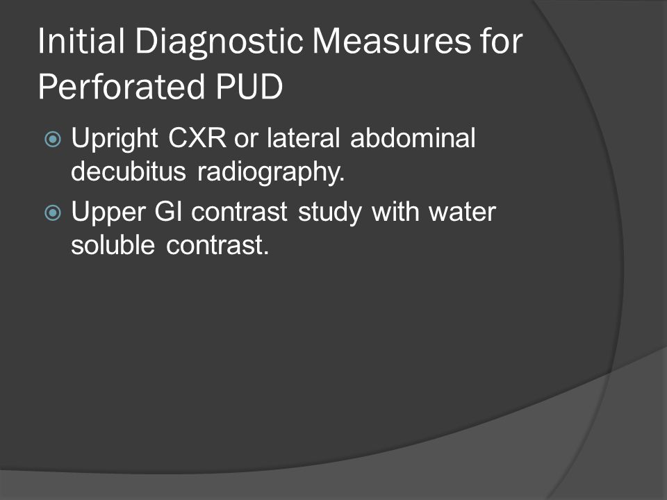 Initial Diagnostic Measures for Perforated PUD