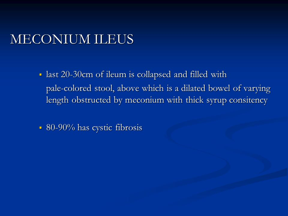 MECONIUM ILEUS last 20-30cm of ileum is collapsed and filled with