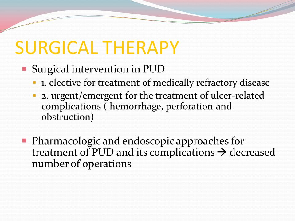 SURGICAL THERAPY Surgical intervention in PUD