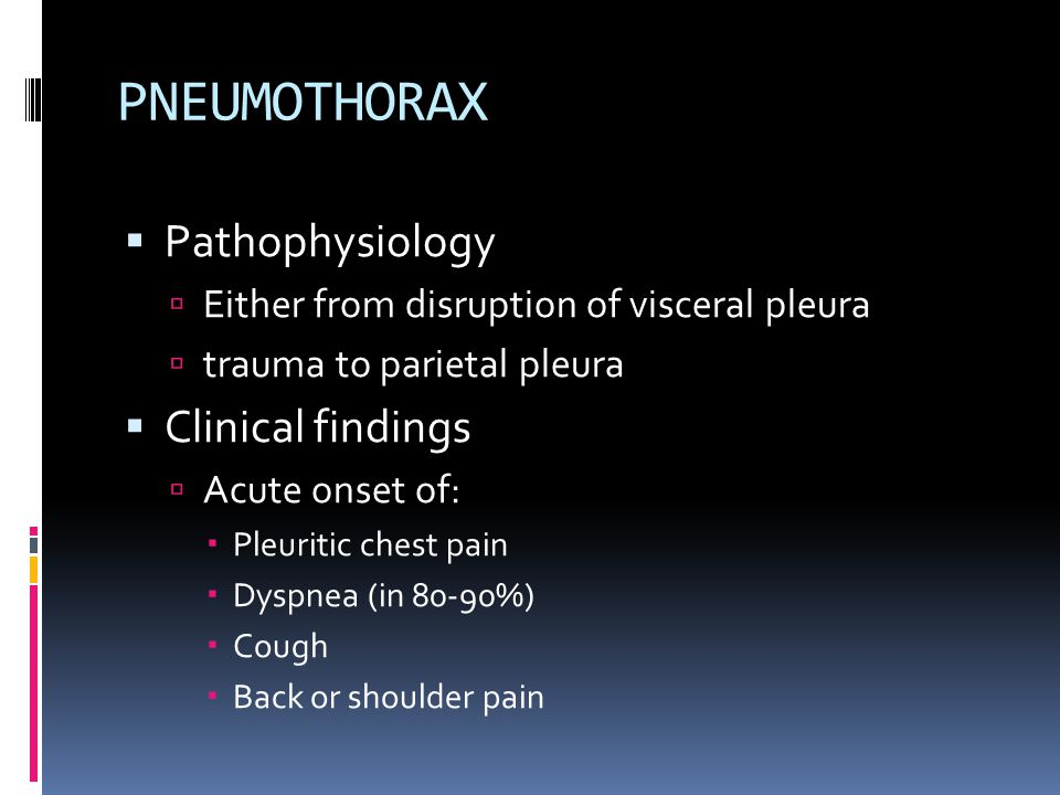 PNEUMOTHORAX Pathophysiology Clinical findings