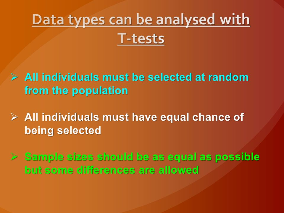 Data types can be analysed with T-tests