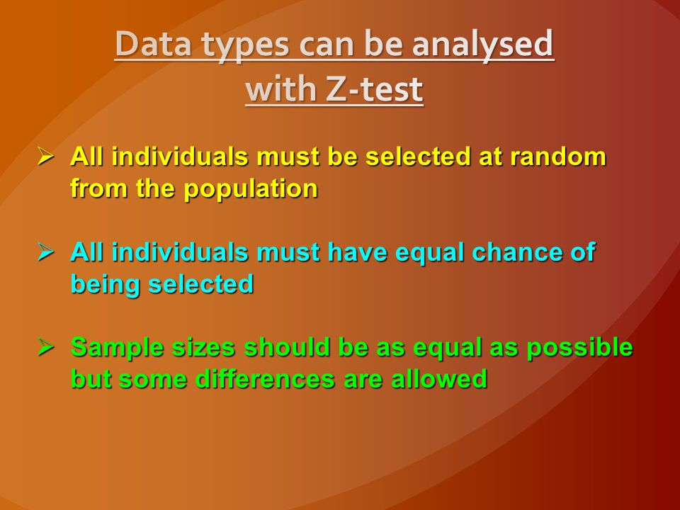 Data types can be analysed with Z-test