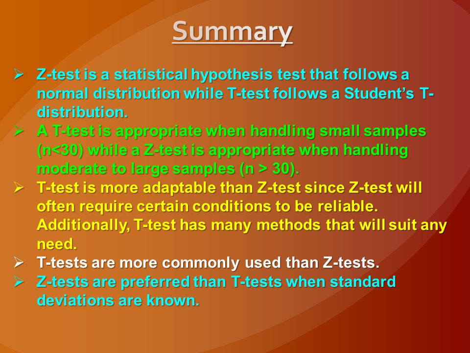 Summary Z-test is a statistical hypothesis test that follows a normal distribution while T-test follows a Student's T-distribution.