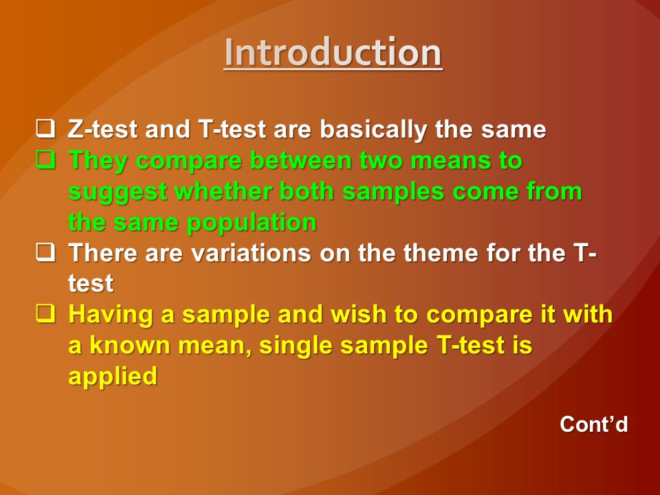 Introduction Z-test and T-test are basically the same
