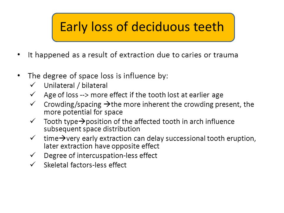 Early loss of deciduous teeth