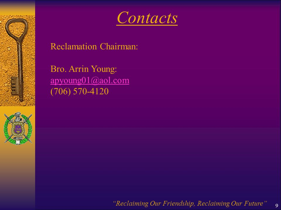 Contacts Reclamation Chairman: Bro. Arrin Young: apyoung01@aol.com