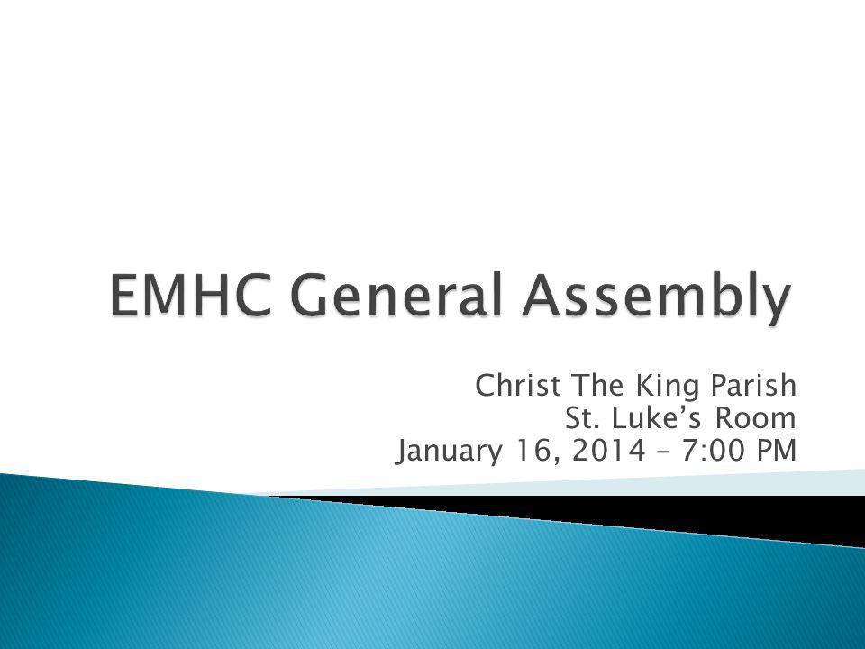 Christ The King Parish St. Luke's Room January 16, 2014 – 7:00 PM