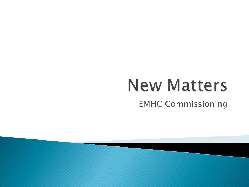 New Matters EMHC Commissioning