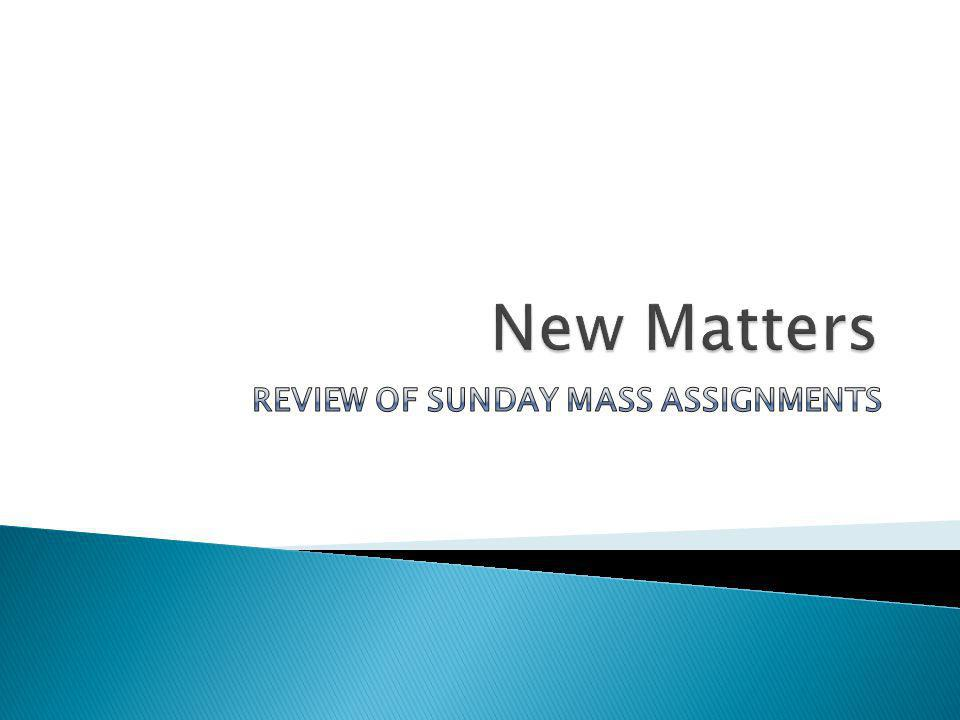 Review of Sunday Mass Assignments