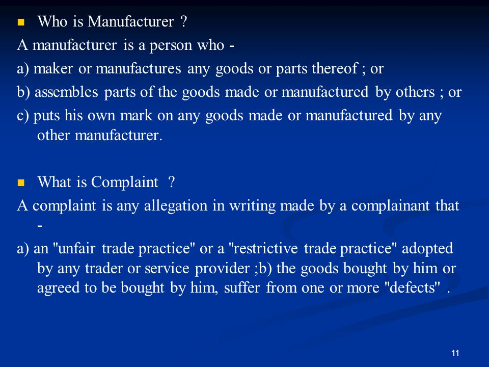 Who is Manufacturer A manufacturer is a person who - a) maker or manufactures any goods or parts thereof ; or.