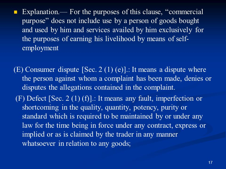 Explanation.— For the purposes of this clause, commercial purpose does not include use by a person of goods bought and used by him and services availed by him exclusively for the purposes of earning his livelihood by means of self-employment