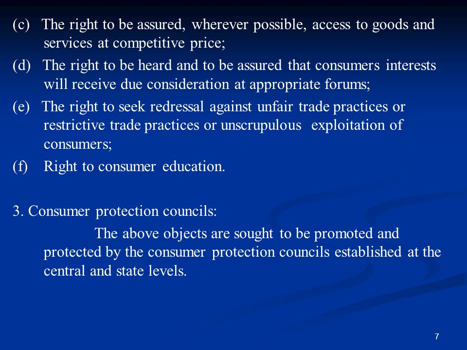 (c) The right to be assured, wherever possible, access to goods and services at competitive price;