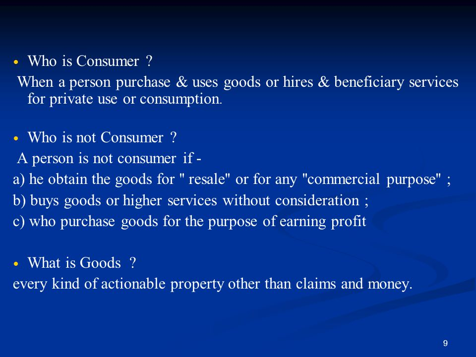 A person is not consumer if -