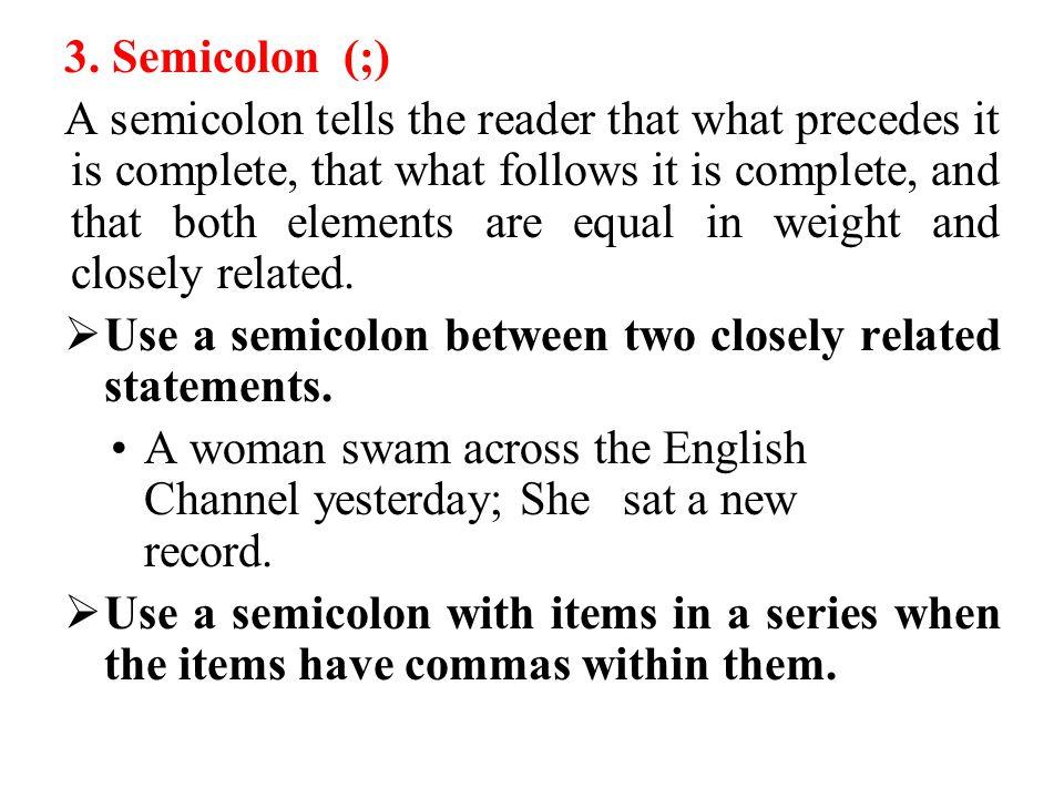 3. Semicolon (;)