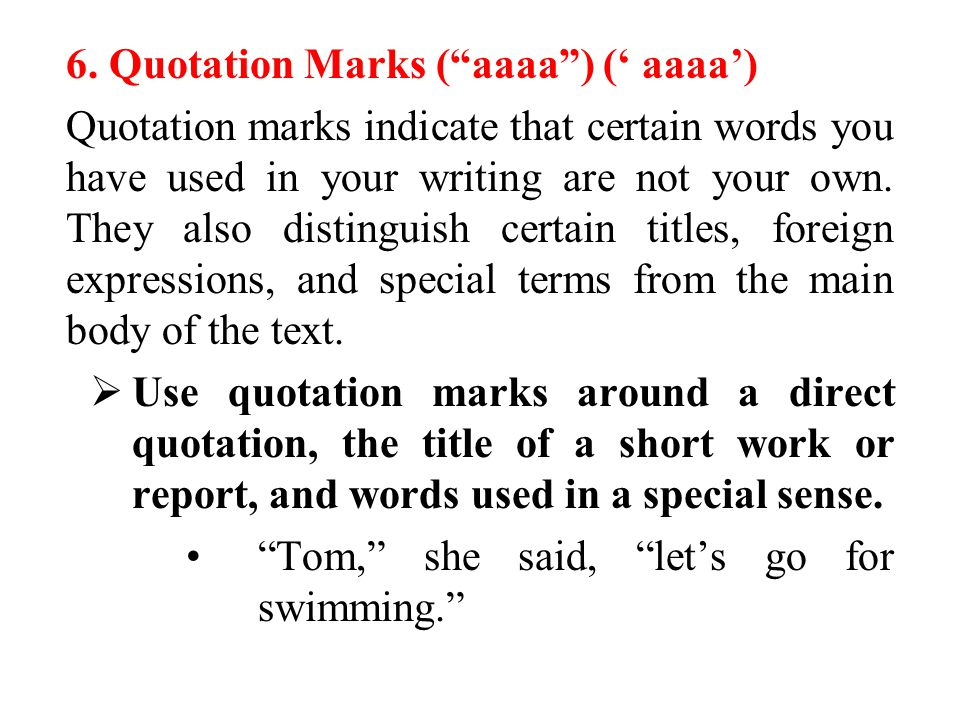 6. Quotation Marks ( aaaa ) (' aaaa')