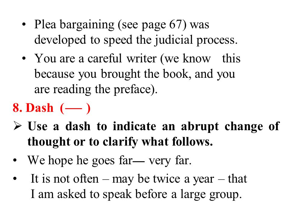 Plea bargaining (see page 67) was