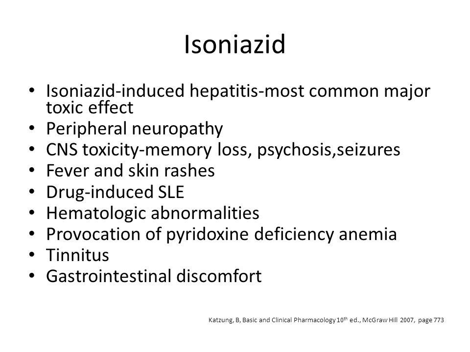 Isoniazid Isoniazid-induced hepatitis-most common major toxic effect