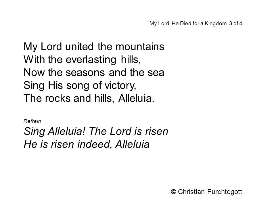 My Lord united the mountains With the everlasting hills,