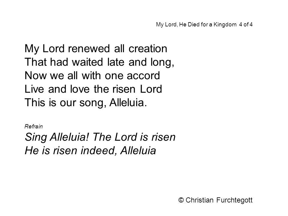 My Lord renewed all creation That had waited late and long,