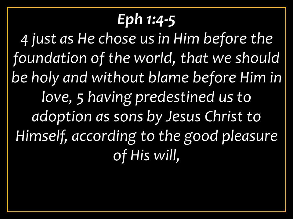 Eph 1:4-5