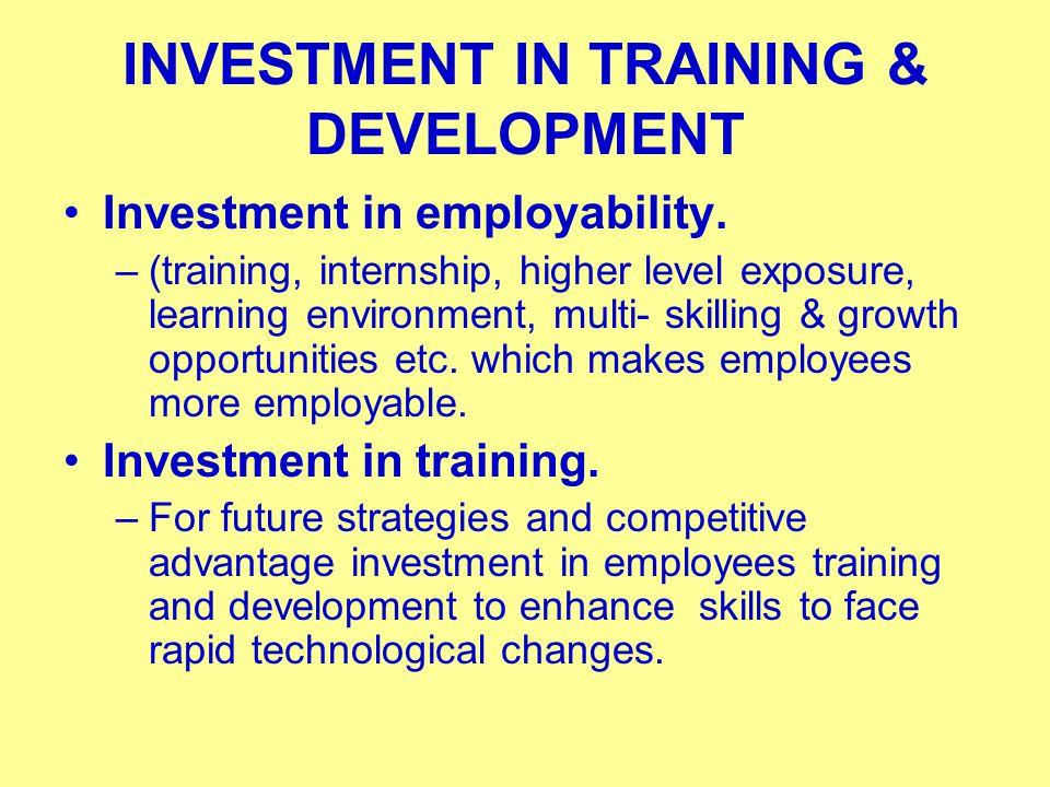 INVESTMENT IN TRAINING & DEVELOPMENT