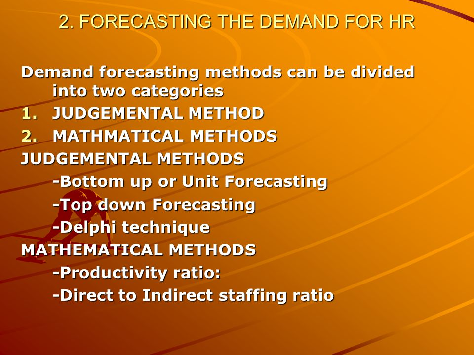 2. FORECASTING THE DEMAND FOR HR