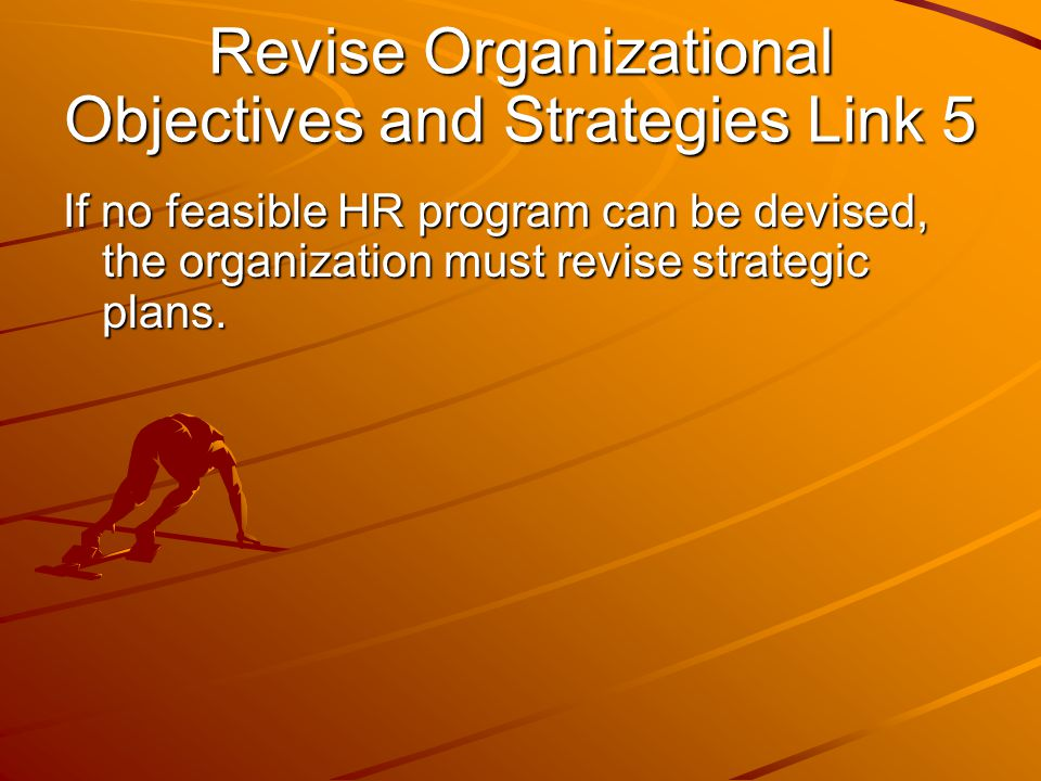 Revise Organizational Objectives and Strategies Link 5