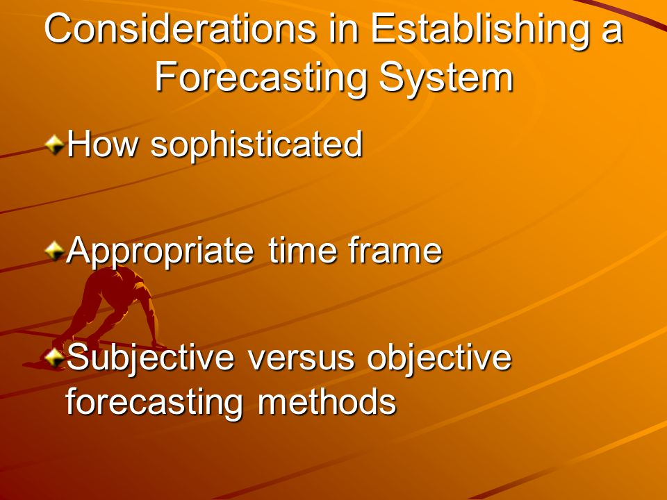 Considerations in Establishing a Forecasting System