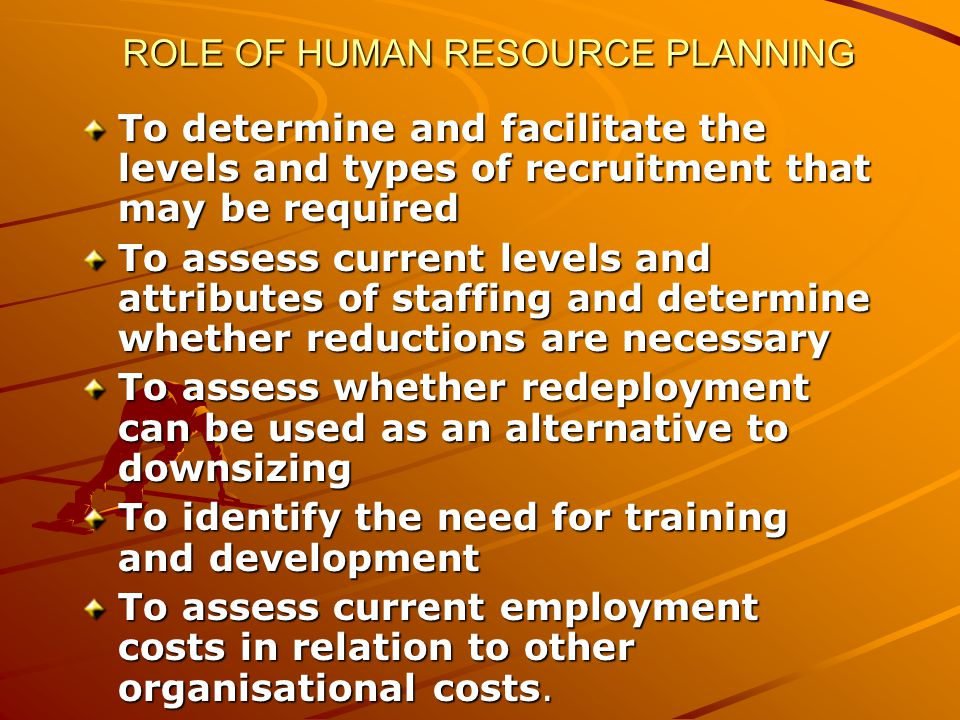 ROLE OF HUMAN RESOURCE PLANNING