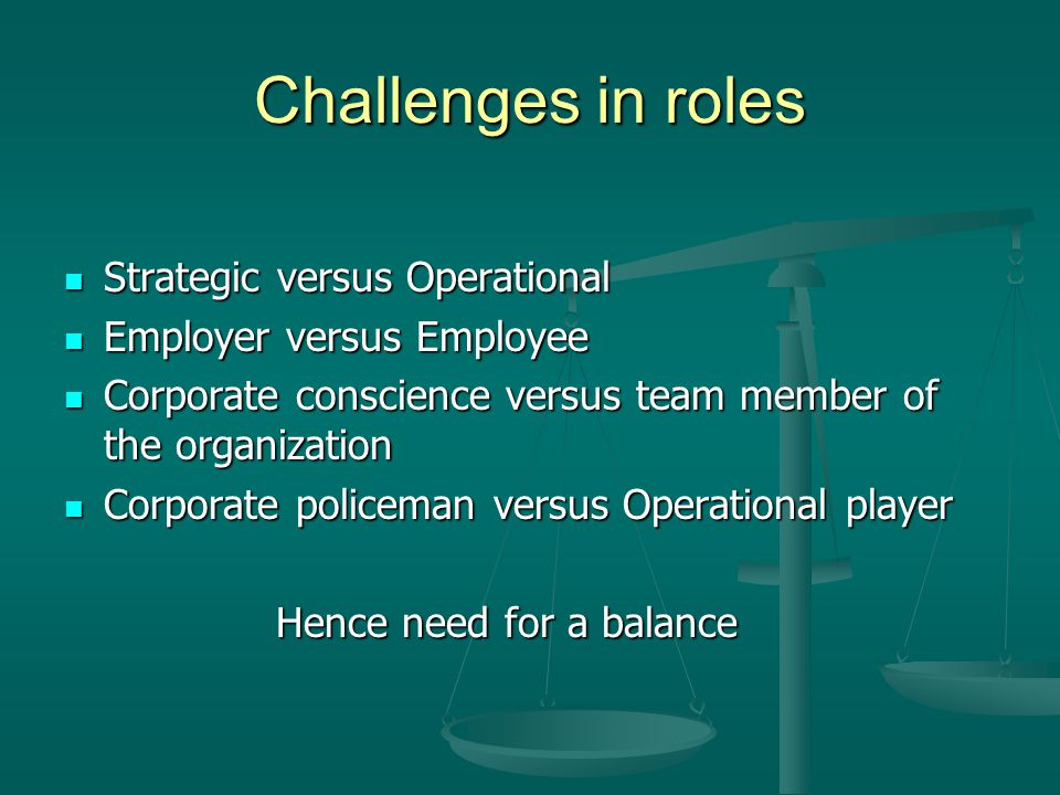 Challenges in roles Strategic versus Operational