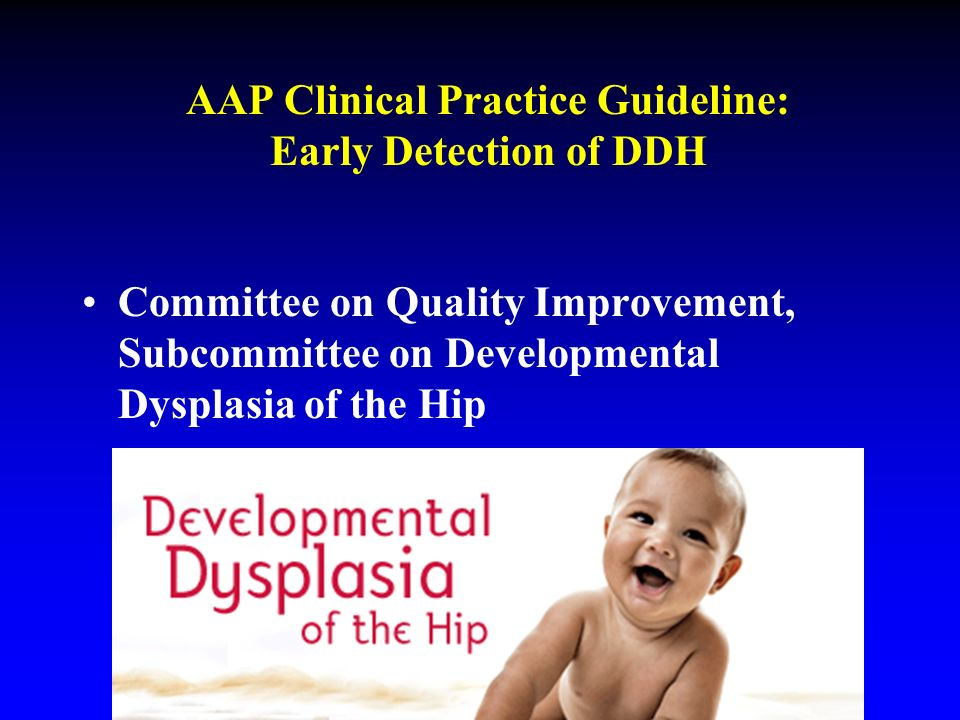 AAP Clinical Practice Guideline: Early Detection of DDH
