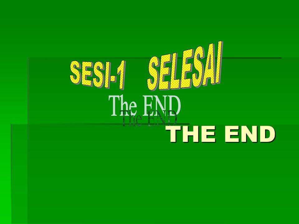 SESI-1 SELESAI The END THE END