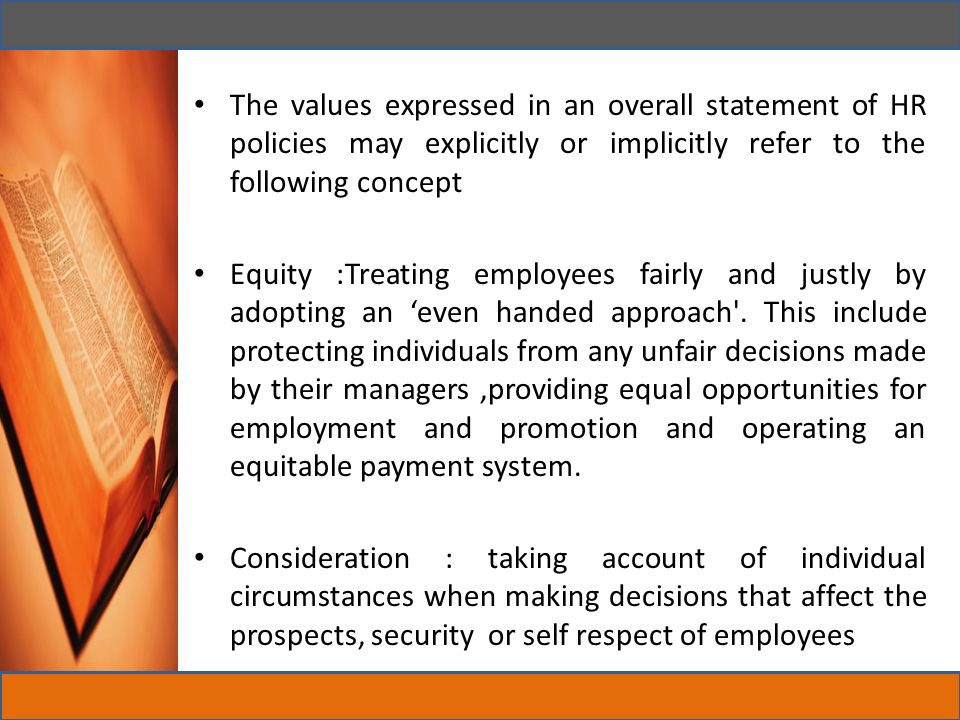 The values expressed in an overall statement of HR policies may explicitly or implicitly refer to the following concept
