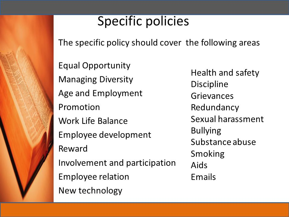 Specific policies The specific policy should cover the following areas