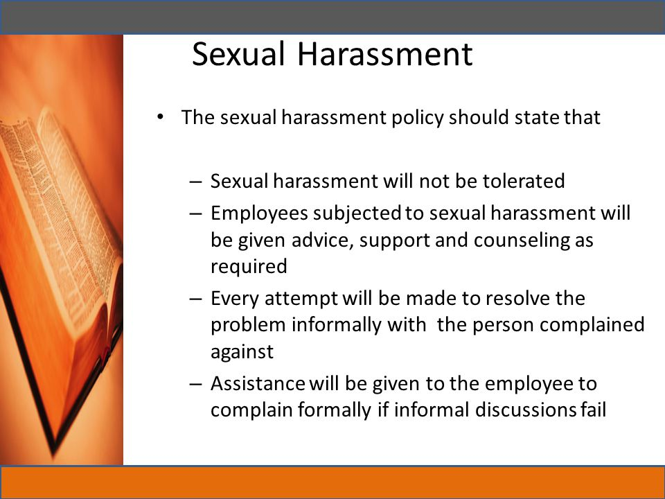 Sexual Harassment The sexual harassment policy should state that