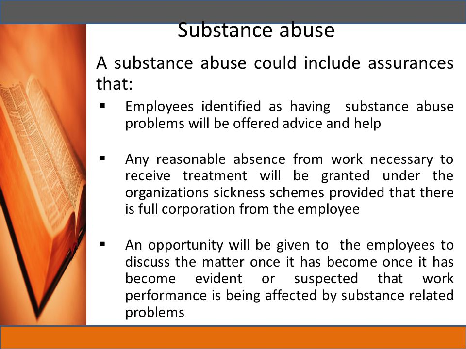 Substance abuse A substance abuse could include assurances that: